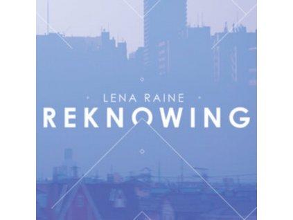 LENA RAINE - Reknowing (LP)