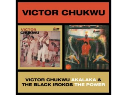 VICTOR CHUKWU / UNCLE VICTOR CHUKS & THE BLACK IROKOS - Akalaka / The Power (LP)
