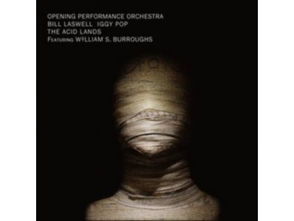 BILL LASWELL / OPENING PERFORMANCE ORCHESTRA / IGGY POP / WS BURROUGHS - The Acid Lands (LP)