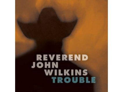 REVEREND JOHN WILKINS - Trouble (LP)