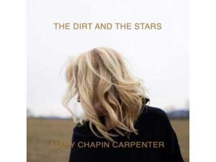 MARY CHAPIN CARPENTER - The Dirt And The Stars (LP)