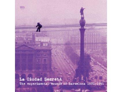 VARIOUS ARTISTS - La Ciudad Secreta: The Experimental Sounds Of Barcelona 1971-1991 (3Lp) (LP)