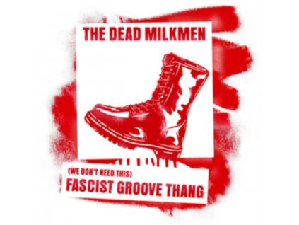 """DEAD MILKMEN - (We Dont Need This) Fascist Groove Thang (2nd Pressing) (7"""" Vinyl)"""