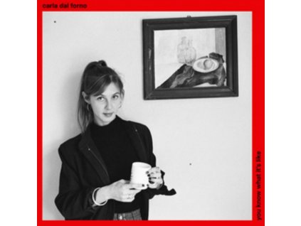 CARLA DAL FORNO - You Know What Its Like (LP)