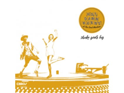 HOT DAMN HORNS & THE SOUL MACHINE - Shake Your Leg (LP)