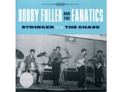 """BOBBY FULLER & THE FANATICS - Stringer (7"""" Vinyl)"""
