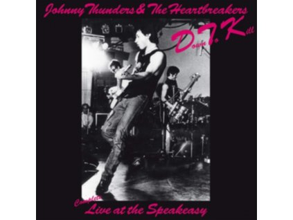 JOHNNY THUNDERS & THE HEARTBREAKERS - Down To Kill - Live At The Speakeasy (LP)