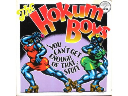 HOKUM BOYS - You Cant Get Enough Of That Stuff (LP)