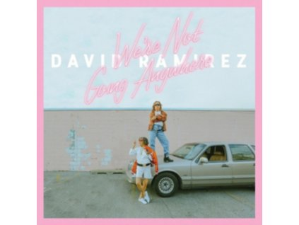 DAVID RAMIREZ - WeRe Not Going Anywhere (LP)