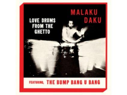 MALAKU DAKU - Love Drums From The Ghetto (LP)