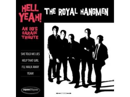 "ROYAL HANGMEN - Hell Yeah! An 80S Garage Tribute (7"" Vinyl)"