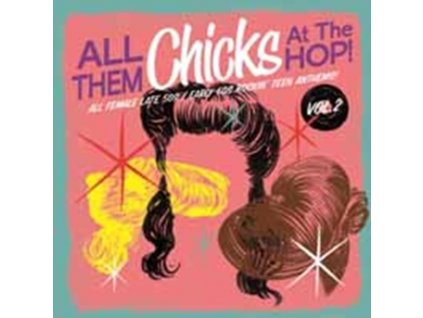 VARIOUS ARTISTS - All Of Them Chicks At Hop Vol 2 (LP)