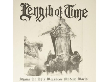 LENGTH OF TIME - Shame To This Weakness Modern World (White Vinyl) (LP)