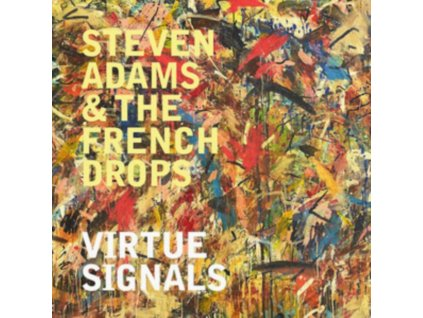 STEVEN ADAMS & THE FRENCH DROPS - Virtue Signals (LP)