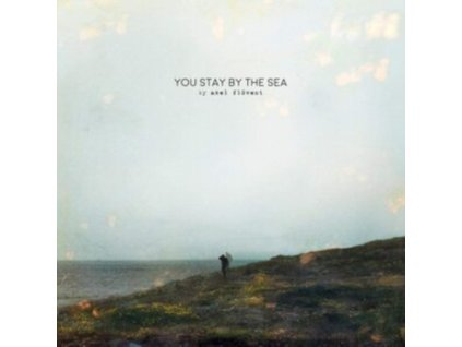 AXEL FLOVENT - You Stay By The Sea (LP)