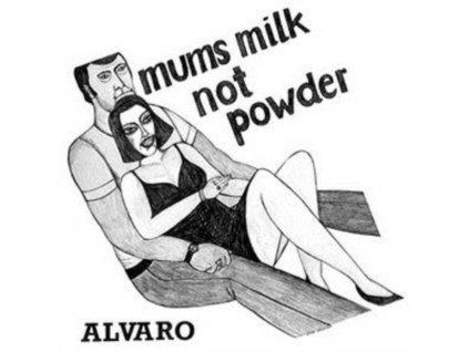 ALVARO - Mums Milk Not Powder (LP)