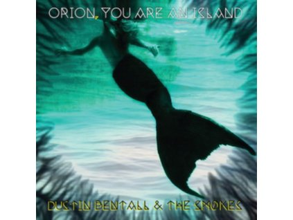 DUSTIN BENTALL & THE SMOKES - Orion You Are An Island (LP)