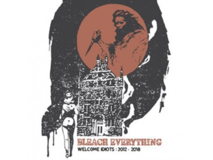BLEACH EVERYTHING - Welcome Idiots: 2012-2018 (Bone/Black Swirl Vinyl) (LP)