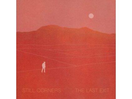 STILL CORNERS - The Last Exit (LP)
