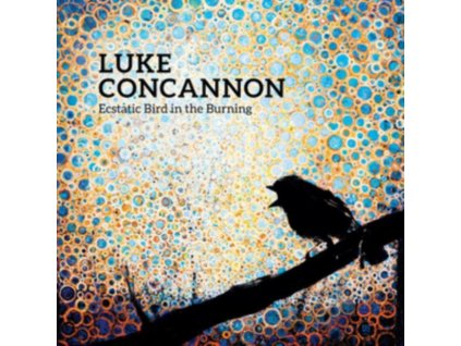 LUKE CONCANNON - Ecstatic Bird In The Burning (LP)