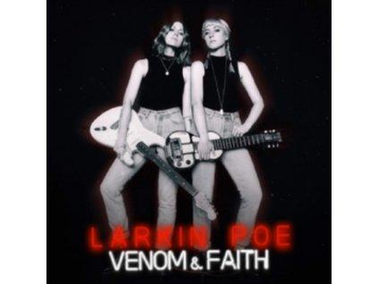 LARKIN POE - Venom & Faith (LP)