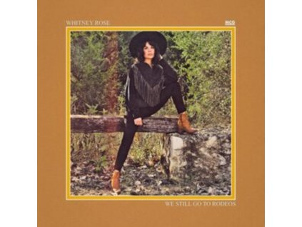 ROSE WHITNEY - We Still Go To Rodeos (LP)