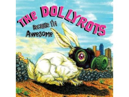 DOLLYROTS - Because Im Awesome (LP)