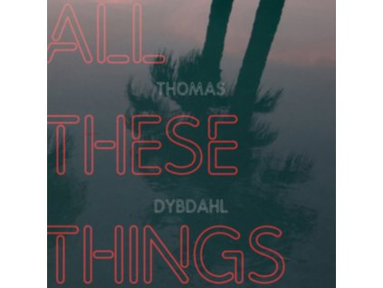 THOMAS DYBDAHL - All These Things (LP)