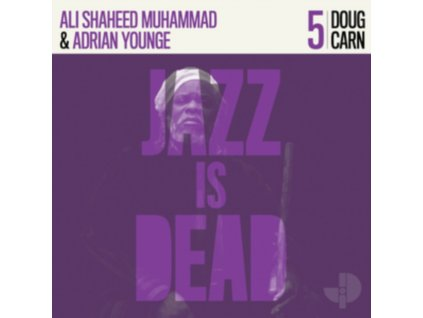DOUG CARN / ADRIAN YOUNGE / ALI SHAHEED MUHAMMAD - Jazz Is Dead 005 (LP)