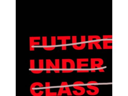"FUTURE UNDER CLASS - Future Under Class (12"" Vinyl)"