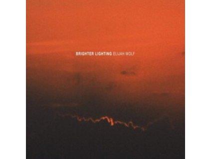 ELIJAH WOLF - Brighter Lighting (LP)
