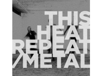 THIS HEAT - Repeat / Metal (LP)