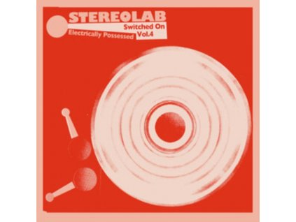 STEREOLAB - Electrically Possessed (Switched On Volume 4) (LP)