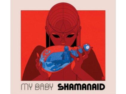 MY BABY - Shamanaid (LP)