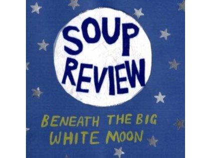SOUP REVIEW - Beneath The Big White Moon (LP)