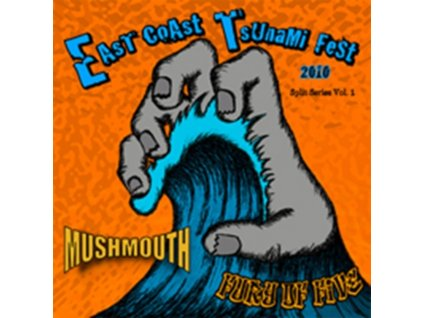 "FURY OF FIVE/MUSHMOUTH - East Coast Tsunami Split 7 Series (7"" Vinyl)"