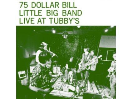 75 DOLLAR BILL LITTLE BIG BAND - Live At TubbyS (LP)