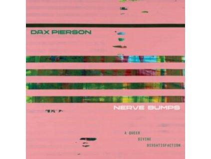 DAX PIERSON - Nerve Bumps (A Queer Divine Disappointment) (LP)