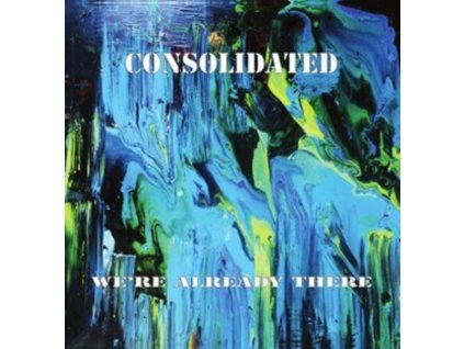 CONSOLIDATED - Were Already There (LP)