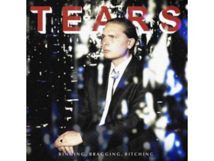 TEARS - Binging. Bragging. Bitching (LP)