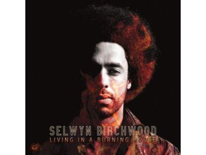 SELWYN BIRCHWOOD - Living In A Burning House (Translucent Orange Vinyl) (LP)
