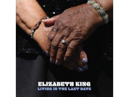ELIZABETH KING - Living In The Last Days (LP)
