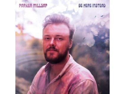 PARKER MILLSAP - Be Here Instead (LP)