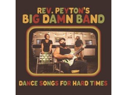 REVEREND PEYTONS BIG DAMN BAND - Dance Songs For Hard Times (LP)