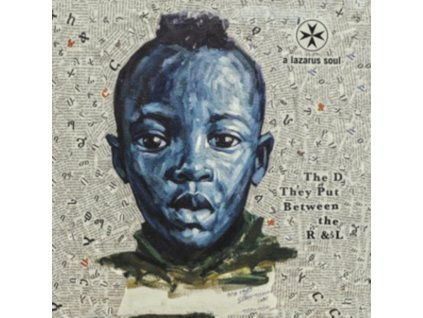 A LAZARUS SOUL - The D They Put Between The R & L (LP)