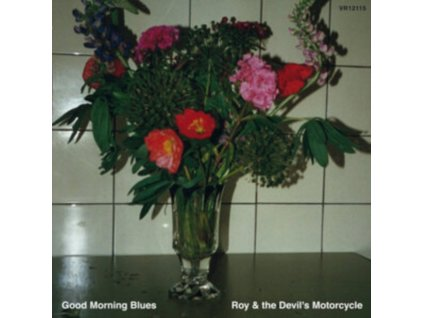 ROY & THE DEVILS MOTORCYCLE - Good Morning Blues (LP)