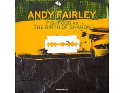 ANDY FAIRLEY - Fishfood Vs.The Birth Of Sharon (LP)