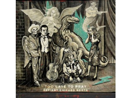 VARIOUS ARTISTS - Too Late To Pray: Defiant Chicago Roots (LP)