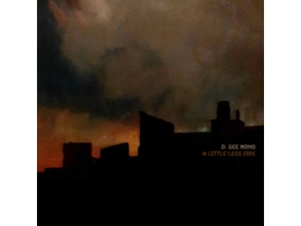 D. GEE MONO - A Little Less Fire (Orange Vinyl) (LP)