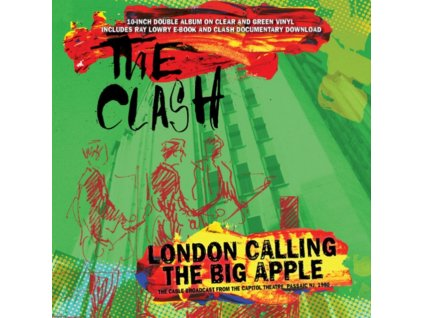 "CLASH - London Calling The Big Apple (Clear & Green Vinyl) (10"" Vinyl)"